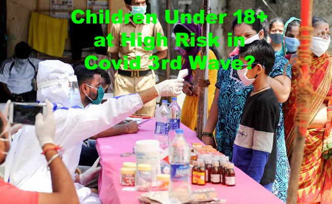 3rd wave in india Children Under 18+ at High Risk in Covid 3rd Wave