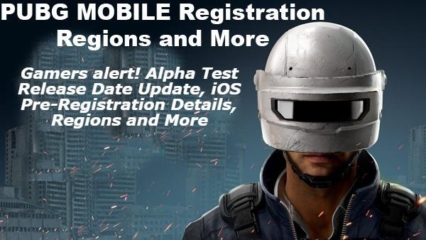 PUBG MOBILE Registration Started PUBG Download, Gamers alert! Alpha Test Release Date Update, iOS Pre-Registration Details, Regions and More