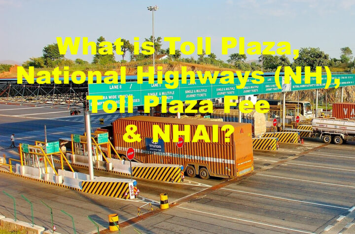 hat is Toll Plaza, National Highways (NH), Toll Plaza Fee and NHAI?