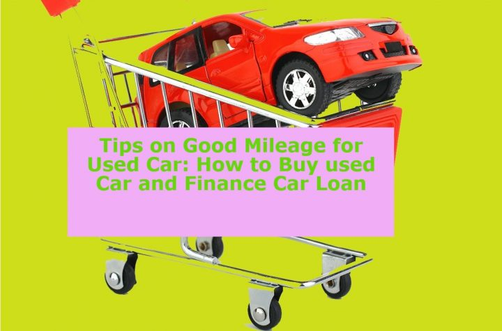 Good Mileage for Used Car Tips a good five-year-old car mileage is 60,000 simply multiply 12,000 by its age buying used car Car Buying Tips: How to Finance a Car Loan a car - Important Tips for Buying a Car