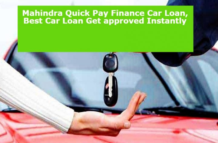 Mahindra Quick Finance Top 5 Tips on How to Finance a Car Loan, Best Car Loan Get approved Instantly