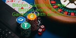 Bitcoin Gambling How Bitcoin works and Gambling with Bitcoin