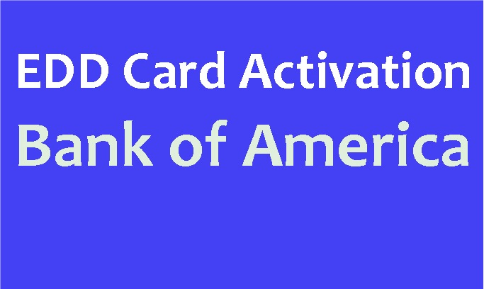 Bank of America EDD Card Activation, Activate EDD Card
