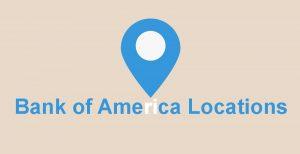 Bank of America Costumer Service Bank of America Locations